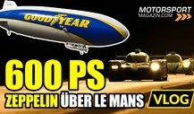 24h Le Mans 2020: Wir fliegen mit dem Goodyear Blimp!
