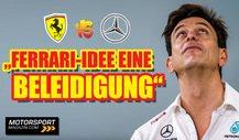 Formel 1, Toto Wolff: Ferrari-Vorschlag eine Beleidigung!