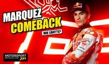Marc Marquez gibt MotoGP-Comeback: Was wir erwarten dürfen