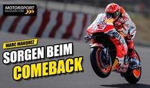 Marc Marquez nach MotoGP-Comeback: Schwieriges Rennen erwartet