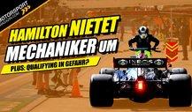 Hamilton nietet Mechaniker um, mehr Strafen für Verstappen!