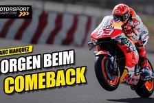 MotoGP - Video: Marc Marquez nach MotoGP-Comeback: Schwieriges Rennen erwartet