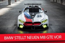 WEC - Video: Das ist der neue BMW M8 GTE für Le Mans